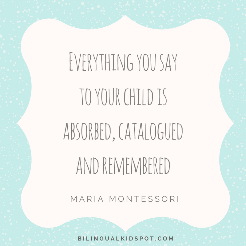 Montessori-quote-Everything-you-say-to-your-child-is-absorbed-catalogued-and-remembered