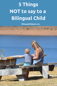 bilingual-kids-things-not-to-say
