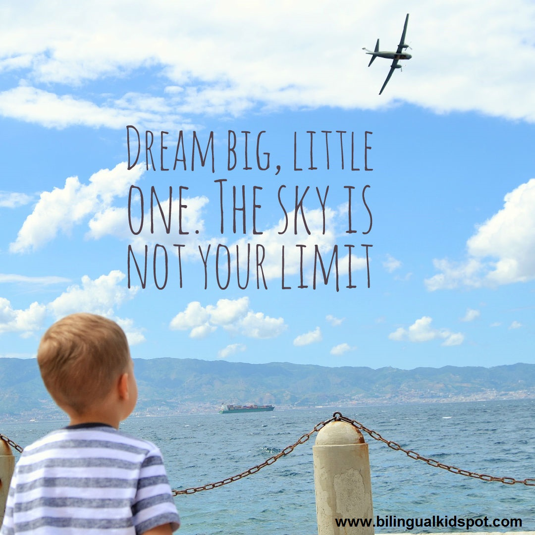 kids-quote-dream-big-bilingual-kidspot
