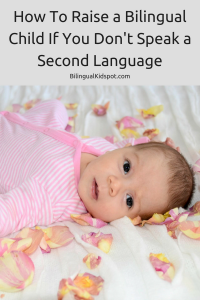 How-To-Raise-Bilingual-Child-don't-speak-second-language