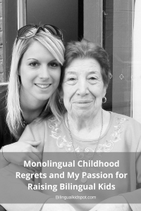 Monolingual Childhood Regrets and My passion Raising Bilingual Kids
