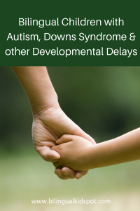 bilingual children with autism, downs syndrome, and other developmental delays