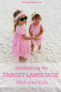 Establishing the target language with your kids