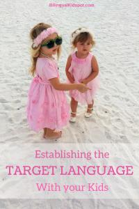 Establishing the target language with your kids
