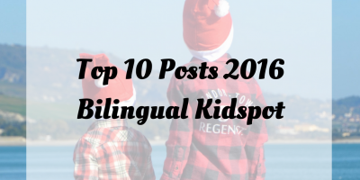 Top 10 Posts for 2016 Raising Bilingual Kids -Bilingual Kidspot