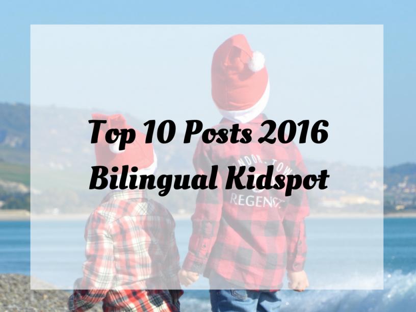 Top 10 Posts for 2016 Raising Bilingual Kids -Bilingual Kidspot