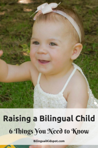 Raising a Bilingual Child Things you Need to Know