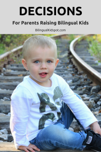 Decisions-Parents of Bilingual Kids-Bilingual Parenting