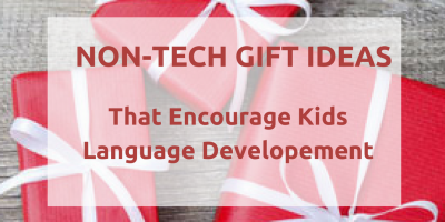Non-Tech Gift Ideas to Encourage Language Development