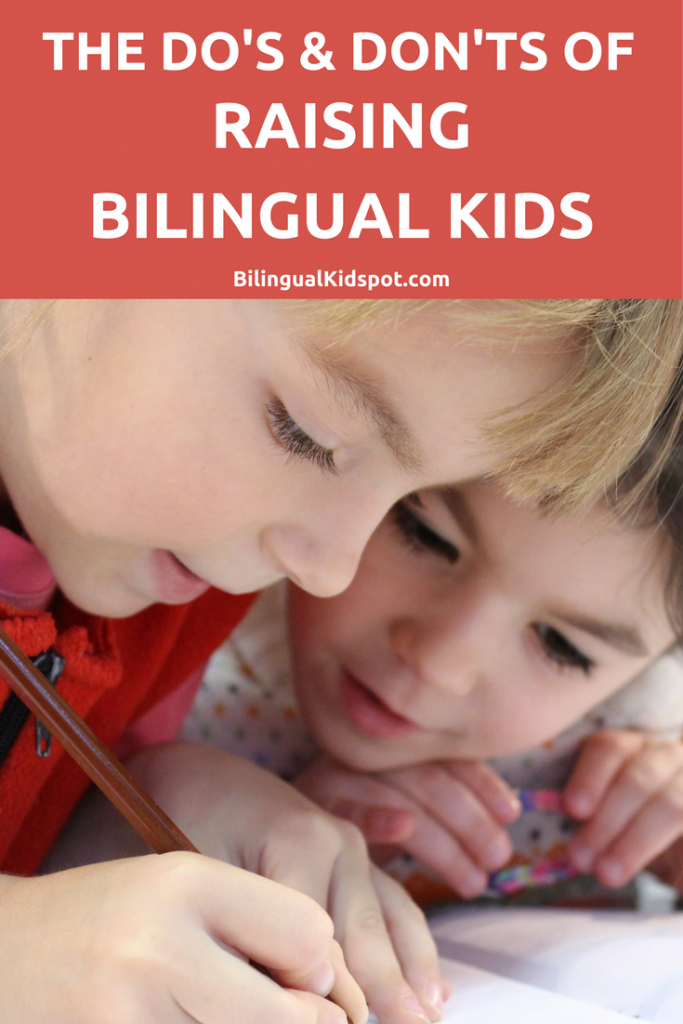 Do's and don'ts of raising bilingual kids