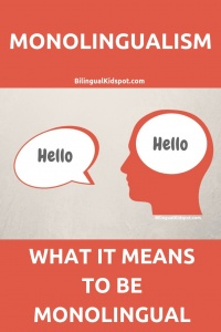 Monolingualism definition - What does it mean to be a monolingual