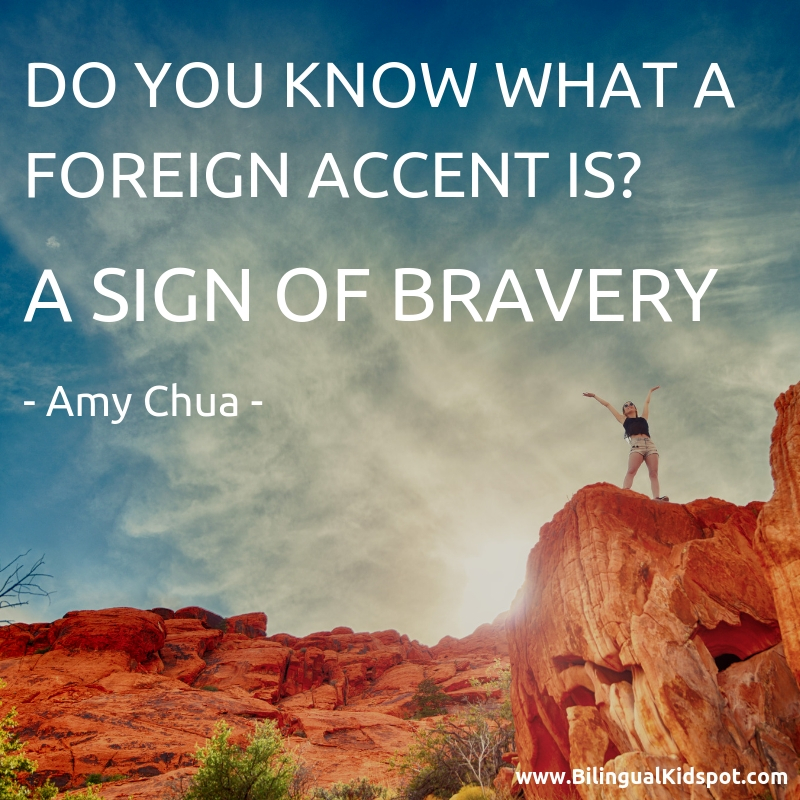 Do you know what a foreign accent is? A sign of bravery - Bilingual quotes
