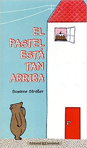 El Pastel Esta Tan Arriba - Spanish board book for kids
