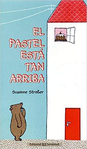 El Pastel Esta Tan Arriba - Spanish board book for kids