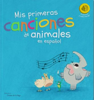 Mis Primeras Canciones de Animales - Spanish board book for babies and toddlers