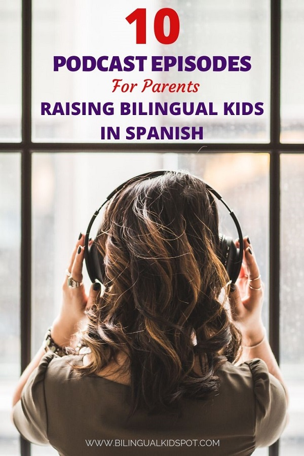 Podcast Episodes for Raising Bilingual Kids in Spanish