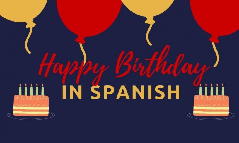 Cool How To Say Happy Birthday In Spanish Spanish Happy Birthday Songs Funny Birthday Cards Online Alyptdamsfinfo