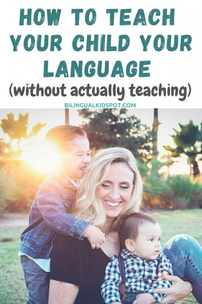 How to teach your child a language without actually teaching