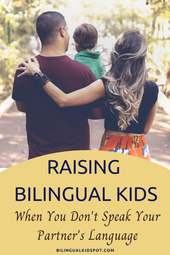 Raising a Bilingual Child When You Can't Speak Your Partner's Language